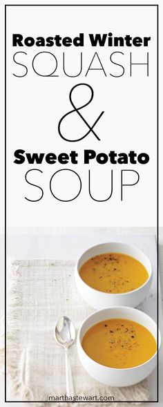 Roasted Winter Squash & Sweet Potato Soup | Martha Stewart Living