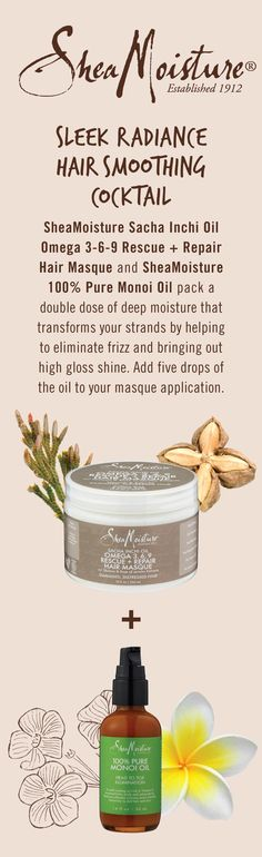 Sleek Radiance Hair Smoothing Cocktail. SheaMoisture Sacha Inchi Oil Omega 3-6-9 Rescue + Repair Hair Masque and SheaMoisture 100% Pure Monoi Oil pack a double dose of deep moisture that transforms your strands by helping eliminate frizz and bringing out high gloss shine.  100% Pure Monoi Oil now available at Harmon Discount, @ultabeauty and @sallybeauty.