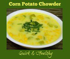 """Quick & healthy """"Corn Potato Chowder"""" recipe"""