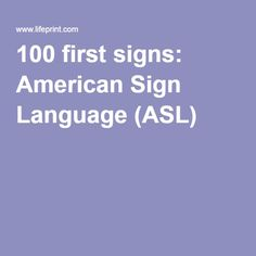 100 first signs: American Sign Language (ASL) Sign Language Phrases, Sign Language Interpreter, Learn Sign Language, Sign Language Basics, Learn To Sign, New Things To Learn, British Sign Language, Foreign Language, Language Lessons