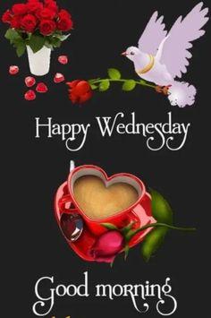 Good Morning Post, Good Morning Coffee, Good Morning Messages, Good Morning Greetings, Greetings Posters, Days Of Week, Joelle, Happy Wednesday, Art