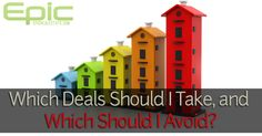 Which #Deals Should You Keep and Which to Avoid (What Makes a Good Deal?) | Epic Real Estate Investing http://EpicRealEstate.com #REI