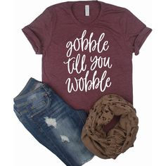 Gobble Til You Wobble Shirt Fall Shirt Thanksgiving Shirt Funny... (72 BRL) ❤ liked on Polyvore featuring tops, t-shirts, blue, women's clothing, cotton t shirts, slim fit shirts, blue shirt, fitted t shirts and cotton tees