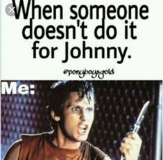 """Every year graders think they are the first to cleverly yell """"let's do it for Johnny!"""" I kind of look forward to it. The Outsiders Two Bit, The Outsiders Quotes, The Outsiders Imagines, The Outsiders 1983, Greaser Girl, Real Family, Lets Do It, Book Fandoms, Good Movies"""