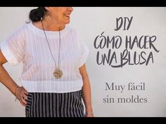 DIY Cómo hacer una blusa. Sin patrones ni moldes. Muy fácil - YouTube Refashion, Couture, Sewing, Tops, Diy, Modeling, Sewing Blogs, Sewing Tutorials, Couture Facile