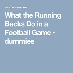What the Running Backs Do in a Football Game - dummies