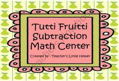 Tutti Fruitti Hands On Subtraction Math Center from Teachers Little Helper on TeachersNotebook.com (40 pages) - Bright and colorful hands on activity for subtraction.