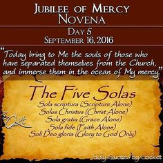 """September 16, 2016 . Divine Mercy Novena DAY 5 . """"Today bring to Me the souls of those who have separated themselves from the Church,and immerse them in the ocean of My mercy. During My bitter Passion they tore at My Body and Heart, that is, My Church. As they return to unity with the Church My wounds heal and in this way they alleviate My Passion. . Most Merciful Jesus, Goodness Itself, You do not refuse light to those who seek it of You. Receive into the abode of Your Most Compassionate…"""