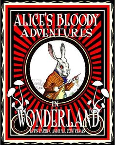 Alices Bloody Adventure In Wonderland Book Review August 13 , 2014 - completed