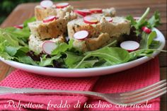 http://blog.giallozafferano.it/dadinkitchen/2014/06/05/polpettone-freddo-tacchino-rucola/