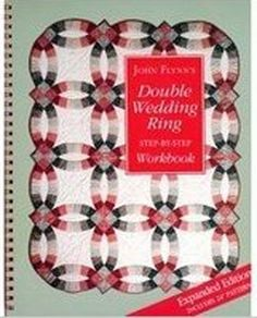 This step-by-step workbook teaches the quilter an easy, accurate and innovative technique for strip-piecing the Double Wedding Ring quilt. - by John Flynn