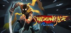 Shadow Blade: Reload on Steam