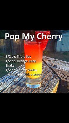 Pop My Cherry Cocktail- Triple Sec, orange juice, cherry vodka. Triple Sec, Liquor Drinks, Cocktail Drinks, Alcoholic Drinks, Fruity Bar Drinks, Fruity Shots, Fruity Alcohol Drinks, Detox Drinks, Mojito