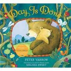 Day Is Done (Peter Yarrow Songbook): Peter Yarrow,Melissa Sweet: 9781402748066: Amazon.com: Books