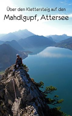 Attersee via ferrata on the Mahdlgupf - Impressions - Make Easy Diy Bahamas Honeymoon, Hiking Europe, Austria Travel, Outdoor Travel, Where To Go, Wonderful Places, Trekking, Travel Photography, Places To Visit