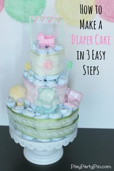 How to make a diaper cake in 3 easy steps from playpartypin.com