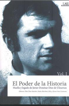 El poder de la historia : huella y legado de Javier Mª Donézar Díez de Ulzurrun, D.L. 2014  http://absysnetweb.bbtk.ull.es/cgi-bin/abnetopac01?TITN=535868