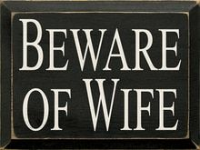 Beware Of Wife Wood Sign