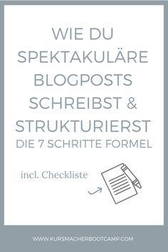 So schreibst & strukturierst du spektakuläre Blogposts mit Mehrwert. Incl. Checkliste.