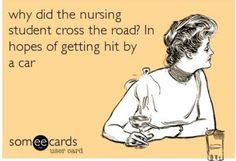 Hahah but really. Nursing school humor this could not be more true hahaha omg