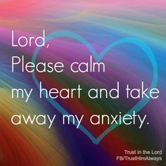 """I Peter 5:7:  """"...casting all your anxiety on Him, because He cares for you."""""""