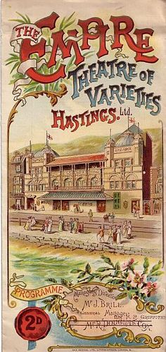Vintage advertising poster - The Empire Theatre of Variety, Hastings, East Sussex Vintage Advertising Posters, Vintage Travel Posters, Vintage Advertisements, Plan A Day Out, Hastings East Sussex, Funny Postcards, Modern Photographers, Railway Posters, Brighton And Hove