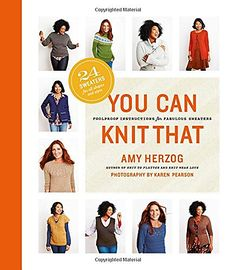Encore -- You can knit that : foolproof instructions for fabulous sweaters / Amy Herzog ; photography by Karen Pearson. Knitting Books, Hand Knitting, Knitting Ideas, Hand Knitted Sweaters, Sweater Making, Book Crafts, Craft Books, Diy Crafts, Sweater Fashion