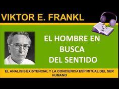 El Hombre En Busca Del Sentido Audiolibro Completo   Viktor E Frankl: https://www.youtube.com/watch?v=LaauHA0X3us