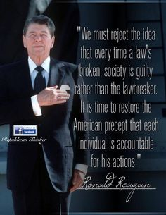 PRESIDENT Ronald Reagan - His quotes are always timeless as this one profoundly is. Ronald Reagan Zitate, Ronald Reagan Quotes, Great Quotes, Quotes To Live By, Me Quotes, Inspirational Quotes, Conservative Politics, Way Of Life, In This World
