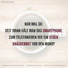 Seit wann hält man ein Smartphone zum telefonieren wie ein Stück Knäckebrot vor den Mund?