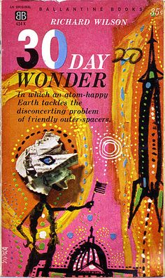Publication: Wonder Authors: Richard Wilson Year: Catalog ID: Publisher: Ballantine Books Cover: Richard Powers Book Cover Art, Book Art, Book Covers, Movie Covers, Album Covers, In The Year 2525, Hard Science Fiction, Classic Sci Fi Books, Richard Powers