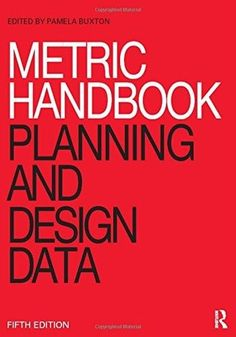 Free eBook Metric Handbook: Planning and Design Data Edition) Author David Littlefield and Pamela Buxton Architecture Desk, Business Architecture, Francisco Jose, Human Dimension, Metric Measurements, Book Summaries, Day Book, Interactive Design, Book Recommendations
