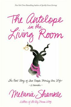 The Antelope in the Living Room: The Real Story of Two People Sharing One Life. Just ordered this. Excited to start.