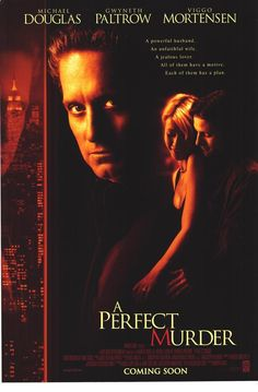 A Perfect Murder...remake of Dial M for Murder (with my man Viggo!)