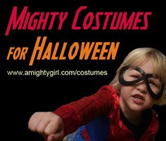 A Mighty Girl's collection of over 250 fun and girl-empowering costumes for Halloween!
