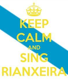 KEEP CALM AND SING RIANXEIRA