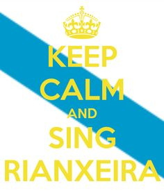 KEEP CALM AND SING RIANXEIRA