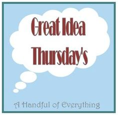 Great Idea Thursday  – Recipes, Crafts or Anything Else You've Made
