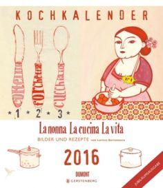 10 Jahre La Nonna! Das erfolgreiche Kochbuch von Larissa Bertonasco feiert Geburtstag Und  wir feiern mit: mit einer Jubiläumsausgabe des beliebten Kalenders, voll  mit den schönsten Bildern und leckersten Rezepten.