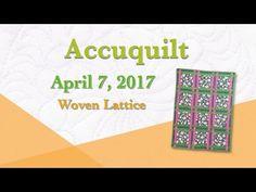 "(46) Accuquilt April 2017 ""Woven Lattice"" - YouTube"