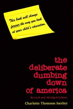 The Deliberate Dumbing Down of America, Revised and Abrid... Paper Trail, Black Books, Parenting Books, History Books, Kids Education, Meaningful Quotes, So Little Time, Reading Lists, Book Recommendations
