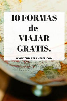 Te cuento 10 formas de #viajar #gratis. No más excusas para no #viajar.