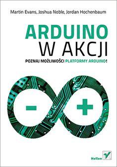 """""""Arduino w akcji""""  #helion #ksiazka #Arduino #elektronika"""