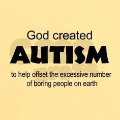 God/Autism/ and Boring people
