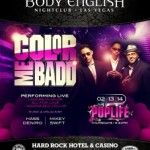 #BodyEnglish Nightclub - Feb 13, 2014 - #ColorMeBadd. Check out Celebs Spotted at Body English Nightclub at Hard Rock Hotel! http://celebhotspots.com/hotspot/?hotspotid=30906&next=1