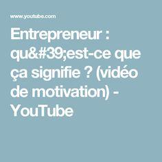 Entrepreneur : qu'est-ce que ça signifie ? (vidéo de motivation) - YouTube