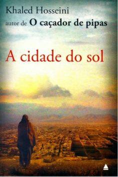 A Cidade Do Sol - Khaled Hosseini ~ Bebendo Livros