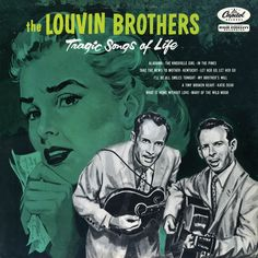 "Louvin Brothers, Tragic Songs of Life***: And yes, these songs are fairly tragic. Songs like ""My Brother's Will"" tell of familial tragedy, betrayal, and death, and that song may be one of the more cheerful on the set. The funny thing is, all these songs of tragedy (and life) are set to fairly upbeat acoustic music that rambles on regardless of the lyrics. The music is the life while the lyrics contain the tragedy. Interesting metaphor for the real world. 7/24/15"
