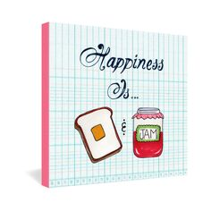 Heather Dutton Happiness Is Toast And Jam Gallery Wrapped Canvas