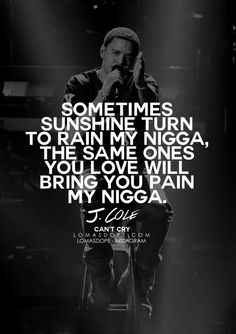 J cole quotes inspirational quote the day cute rap quotes up J Cole Lyrics Quotes, Rap Song Quotes, Rapper Quotes, Rap Lyrics, Cool Lyrics, Hip Hop Lyrics, Real Life Quotes, Fact Quotes, Dope Words